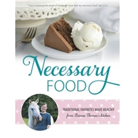 Necessary Foods Cookbook by Briana Thomas
